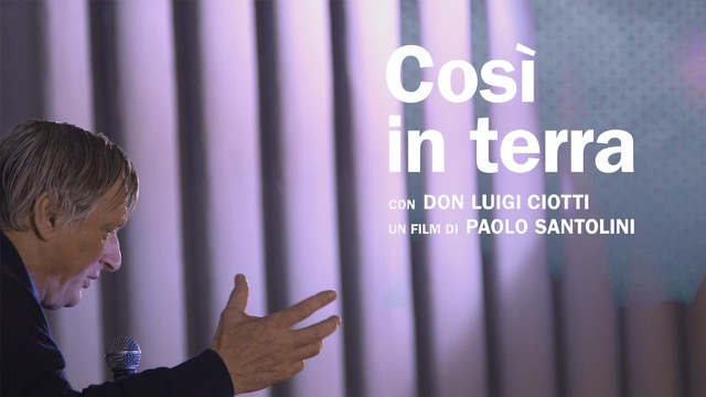 Cosi in terra a film by Paolo Santolini (Italy 2017)